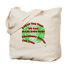 Making Ends Meet Tote Bag