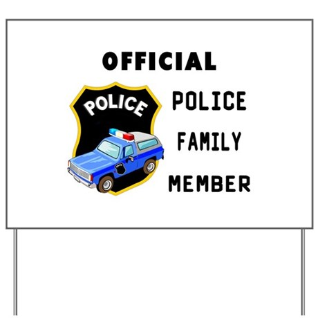 Police Family Member Yard Sign By Bonfiredesigns. Condominium Signs. Personality Signs. Buddha Signs. Diabetic Eye Signs. Flyer Signs Of Stroke. Trafic Signs Of Stroke. Addiction Recovery Signs Of Stroke. November 1 Signs Of Stroke