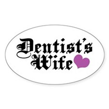 Dentist's Wife Decal
