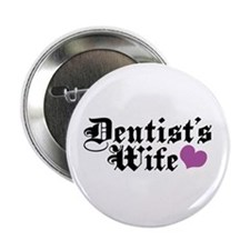 "Dentist's Wife 2.25"" Button"