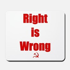 Right is Wrong Mousepad