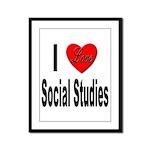 I Love Social Studies Framed Panel Print