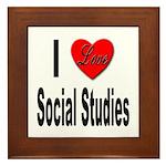 I Love Social Studies Framed Tile