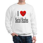 I Love Social Studies (Front) Sweatshirt