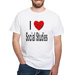 I Love Social Studies (Front) White T-Shirt