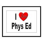 I Love Phys Ed Large Framed Print