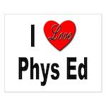I Love Phys Ed Small Poster