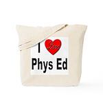 I Love Phys Ed Tote Bag