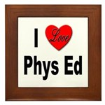 I Love Phys Ed Framed Tile