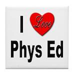I Love Phys Ed Tile Coaster