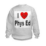 I Love Phys Ed (Front) Kids Sweatshirt