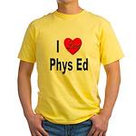 I Love Phys Ed (Front) Yellow T-Shirt