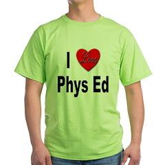 I Love Phys Ed (Front) T-Shirt