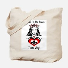 Because I'm The Queen! Tote Bag
