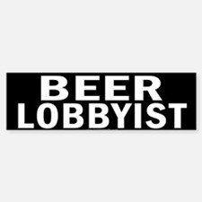 Beer Lobbyist... Bumper Bumper Sticker