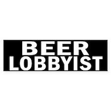 Beer Lobbyist... Bumper Sticker