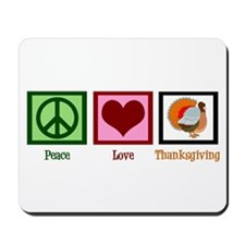 Peace Love Thanksgiving Mousepad