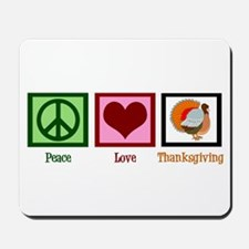 Peace Love Thanksgiving Mousepad