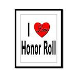 I Love Honor Roll Framed Panel Print