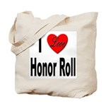 I Love Honor Roll Tote Bag
