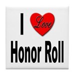 I Love Honor Roll Tile Coaster