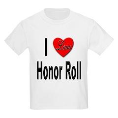 I Love Honor Roll Kids T-Shirt