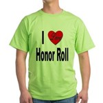 I Love Honor Roll Green T-Shirt