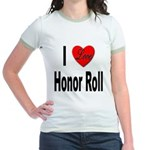 I Love Honor Roll (Front) Jr. Ringer T-Shirt