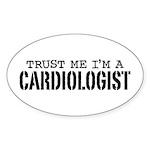 Trust Me I'm A Cardiologist Sticker (Oval)