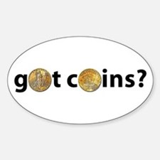 Got Coins? Oval Decal