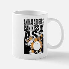 Animal Abusers Can Kiss My As Mug