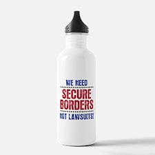 SECURE BORDERS NOT LAWSUITS Water Bottle