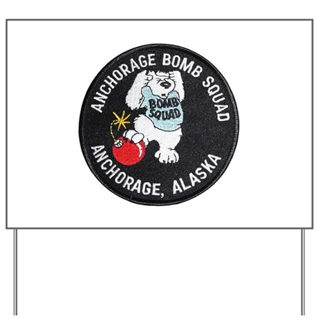 Anchorage Bomb Squad Yard Sign
