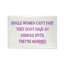 Single women can't fart.. Rectangle Magnet