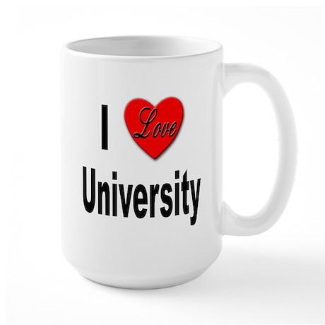 I Love University Large Mug