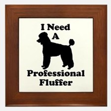 I Need A Professional Fluffer Framed Tile