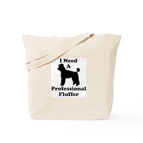 I Need A Professional Fluffer Tote Bag