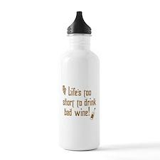 Life Short Bad Wine Sports Water Bottle
