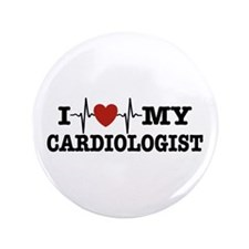 "I Love My Cardiologist 3.5"" Button"