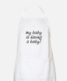 My baby is having a baby! Apron