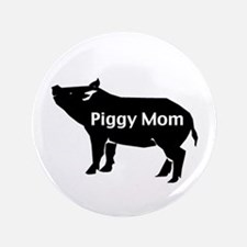 "Piggy Mom 3.5"" Button"