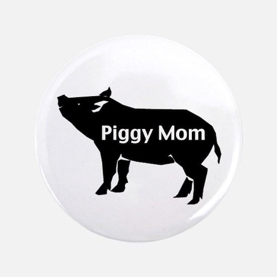 """Piggy Mom 3.5"""" Button"""
