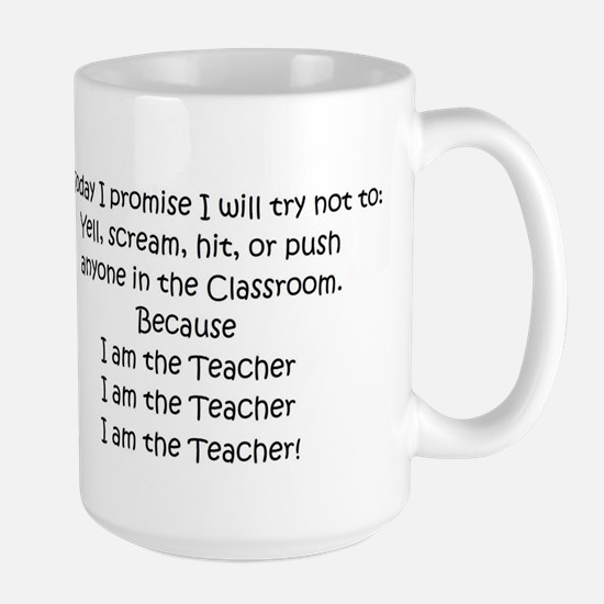 I am the Teacher.... Large Mug