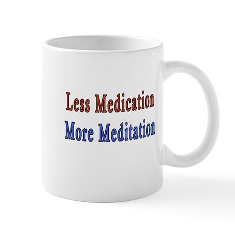 Less Medication Mug