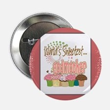 "Sweetest Godmother 2.25"" Button"