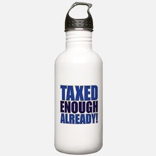 TAXED ENOUGH ALREADY! Water Bottle