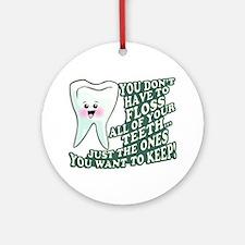 Floss Those Teeth Ornament (Round)