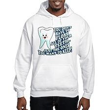 The Teeth You Want To Keep Hoodie