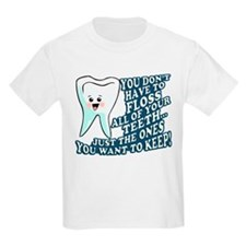 The Teeth You Want To Keep T-Shirt