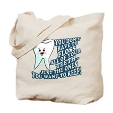 The Teeth You Want To Keep Tote Bag